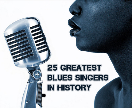The 25 Greatest Blues Singers in History